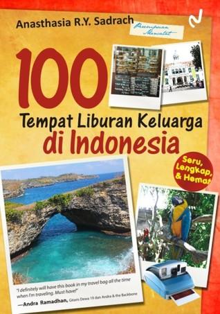 100 Tempat Liburan Keluarga di Indonesia