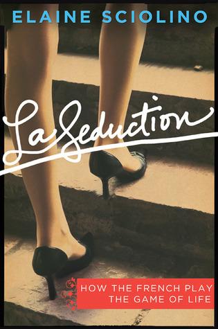 La Seduction: Cómo juegan los franceses el juego de la vida