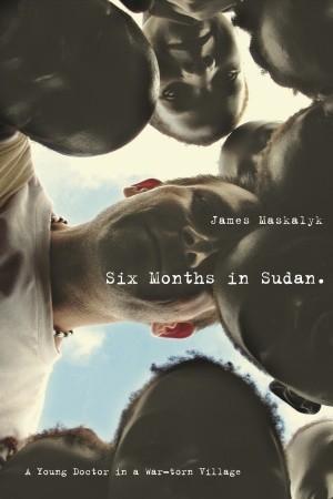 Seis meses en Sudán: un joven doctor en una aldea devastada por la guerra