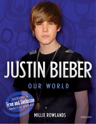 Justin Bieber: Nuestro mundo (yo y tú)