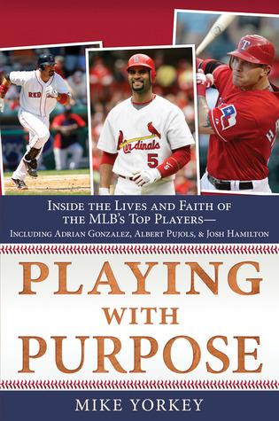 Jugando con propósito: Béisbol: Dentro de las vidas y la fe de las estrellas de la Major League