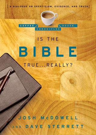 Es la Biblia Verdadera . . ¿En serio ?: Diálogo sobre escepticismo, evidencia y verdad