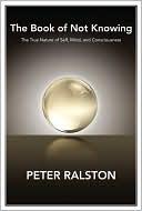 El libro de no saber: explorar la verdadera naturaleza del yo, la mente y la conciencia