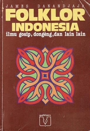 Folklor Indonesia: Ilmu Gosip, Dongeng, dan Lain Lain