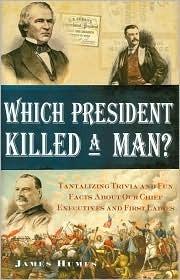 ¿Qué presidente mató a un hombre?