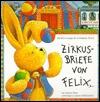 Zirkusbriefe von Felix. Ein kleiner Hase descuenta zu neuen Abenteuern.