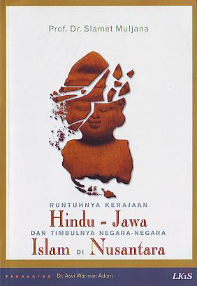 Runtuhnya Kerajaan Hindú-Jawa dan Timbulnya Negara-negara Islam di Nusantara