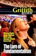 Griffith Review 7: La atracción del fundamentalismo