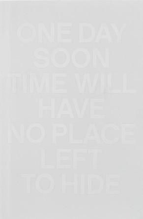 Un día pronto El tiempo no tendrá lugar para esconderse