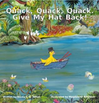 Quack, curandero, curandero. ¡Dé mi sombrero detrás!