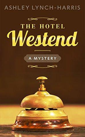 El Hotel Westend (Maitland Hermanas Misterio # 1)