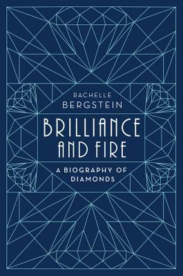 Brilliance and Fire: Una biografía de diamantes