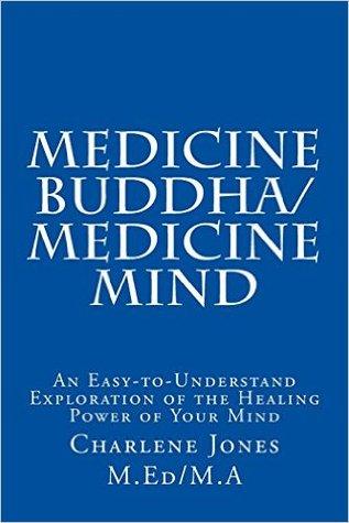 Buda de Medicina / Medicina Mente: Una Exploración Fácil de Comprender el Poder Sanador de Su Mente