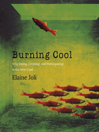 Burning Cool: ¿Por qué hacer, crear y participar es el nuevo Cool