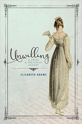 Unwilling: un orgullo y un prejuicio Vagary