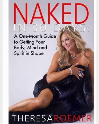 Desnudo en 30 días: Una guía de un mes para lograr que su cuerpo, mente y espíritu estén en forma