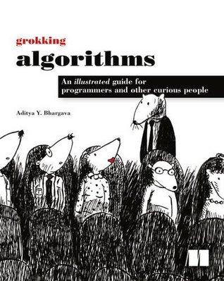 Grokking Algorithms Una guía ilustrada para programadores y otras personas curiosas