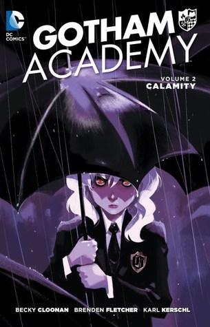 Gotham Academy, vol. 2: Calamidad