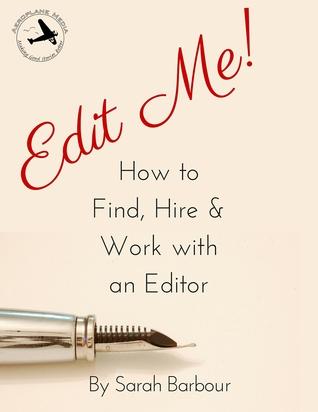 ¡Edit Me! Cómo encontrar, contratar y trabajar con un editor