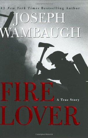 Fire Lover: Una historia verdadera