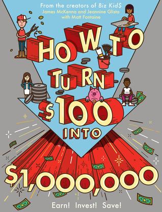 Cómo convertir $ 100 en $ 1.000.000: una guía para ganar, ahorrar e invertir