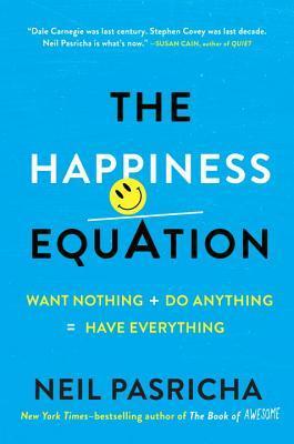 La ecuación de la felicidad: no quiero nada + hacer algo = tener todo