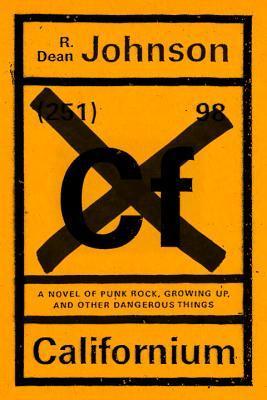 Californium: Una novela de punk rock, creciendo, y otras cosas peligrosas