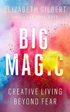 Gran Magic: Creative Living Más allá del miedo