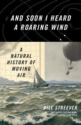Y pronto escuché un viento rugiente: una historia natural de movimiento del aire