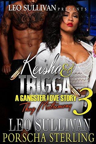 Keisha y Trigga 3: Una historia de amor del gángster (Keisha y Trigga: Una historia de amor del gángster)