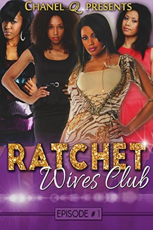 Ratchet Wives Club: Episodio Uno