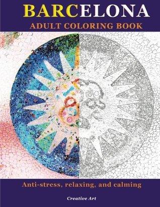Barcelona Adult Coloring Book: Anti-estrés, relajante y calmante