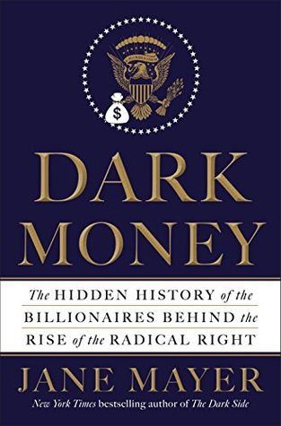 Dark Money: La historia oculta de los multimillonarios detrás de la subida de la derecha radical