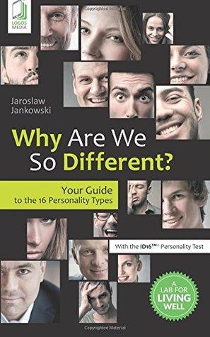 ¿Por qué somos tan diferentes ?: Su guía a los 16 tipos de personalidad