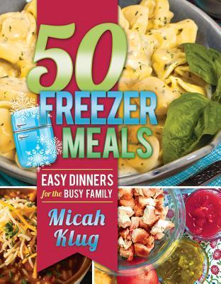 50 Comidas Freezer: Cenas fáciles para la familia ocupada