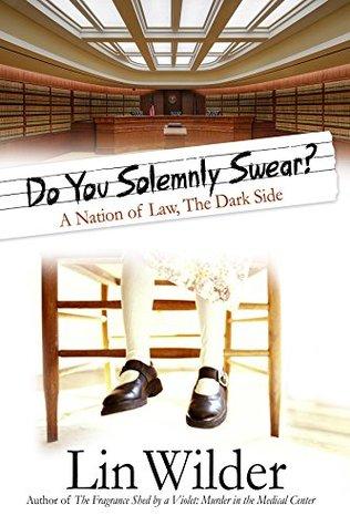 ¿Jura usted solemnemente? Una nación de ley, el lado oscuro