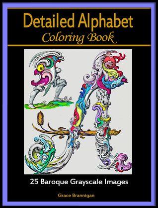 Libros para colorear detallados del alfabeto: 25 imágenes barrocas de la escala de grises
