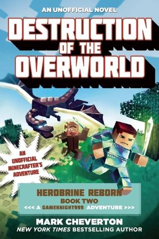 Destrucción del Overworld: Herobrine Reborn Libro Dos: A Gameknight999 Aventura: Una Aventura no oficial de Minecrafter