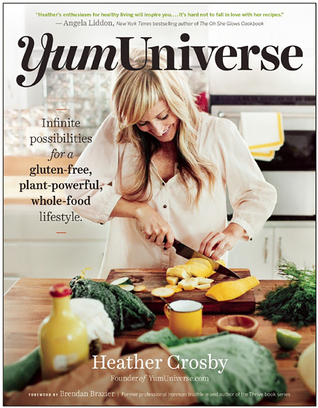 YumUniverse: Posibilidades infinitas para un estilo de vida sin gluten, lleno de plantas y de alimentos integrales