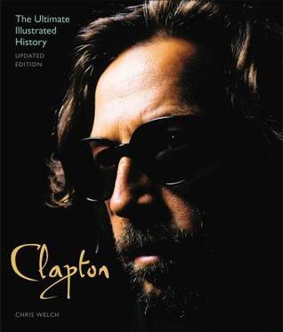 Clapton - Edición actualizada: La historia ilustrada final