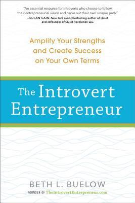 El empresario introvertido: Amplíe sus fortalezas y cree el éxito en sus propios términos