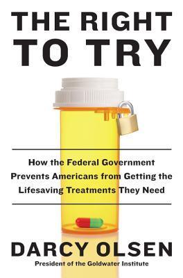El derecho de intentar: Cómo el gobierno federal impide que los estadounidenses obtengan los tratamientos que necesitan para salvar la vida
