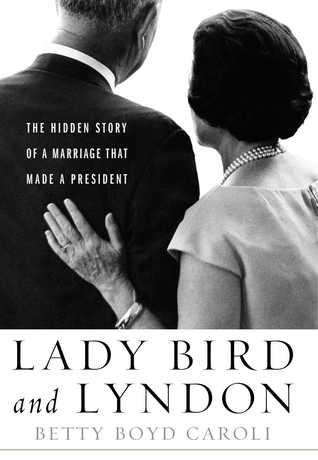 Lady Bird y Lyndon: La historia oculta de un matrimonio que hizo un presidente