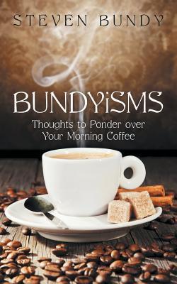 Bundyisms: Pensamientos para reflexionar sobre su café de la mañana