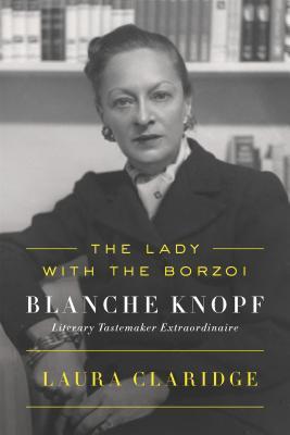 La Señora con el Borzoi: Blanche Knopf, Literaria Tastemaker Extraordinaire