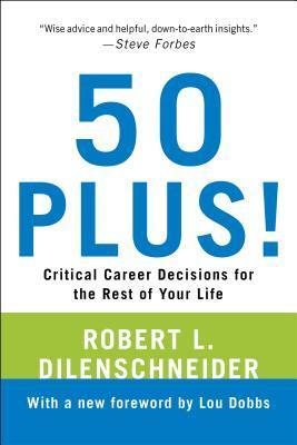 50 Plus !: Decisiones críticas de la carrera para el resto de su vida