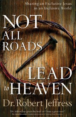 No todos los caminos conducen al cielo: compartir un Jesús exclusivo en un mundo inclusivo