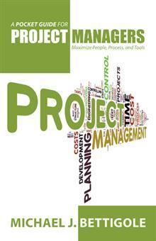 Una guía de bolsillo para los gestores de proyectos: maximizar las personas, procesos y herramientas