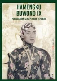 Hamengku Buwono IX: Pengorbanan Sang Pembela Republik