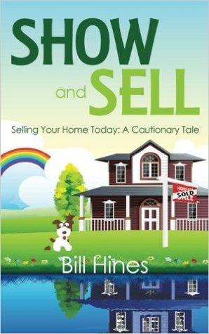 Mostrar y vender: vender su casa hoy: un cuento de precaución